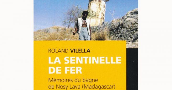 La sentinelle de fer by Roland Vilella Nosy Lava 2021